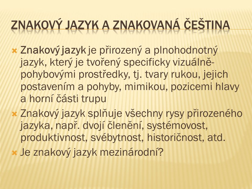 Znakový jazyk a znakovaná čeština