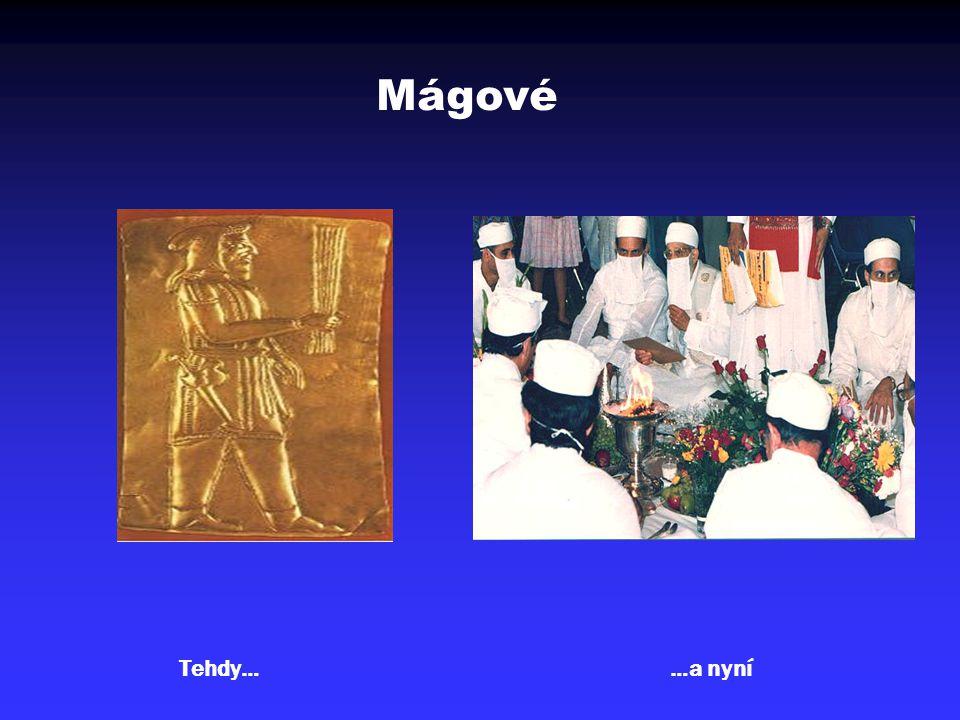 Mágové Kněží Zarathuštrova kultu – mágové – viz příběh o třech králích z východu.