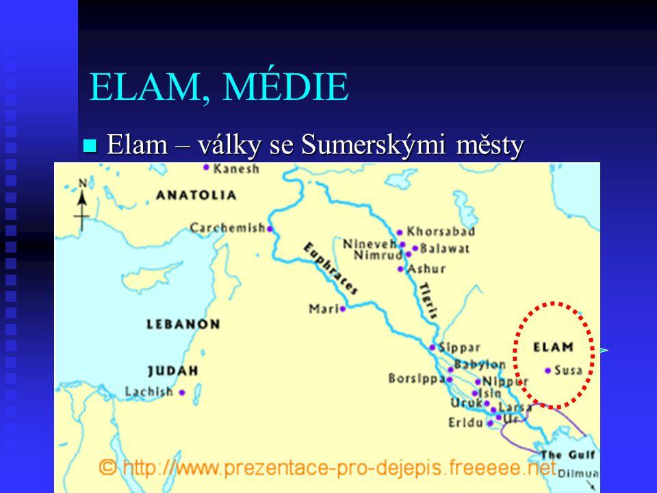 ELAM, MÉDIE Elam – války se Sumerskými městy