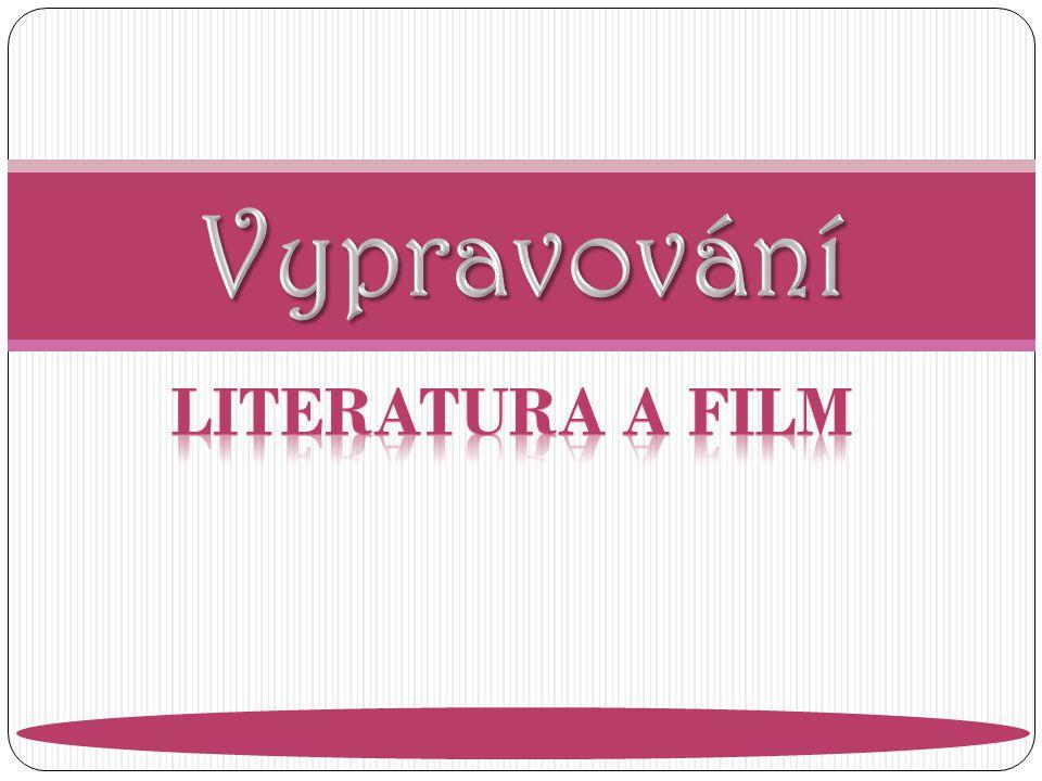 Vypravování Literatura a film