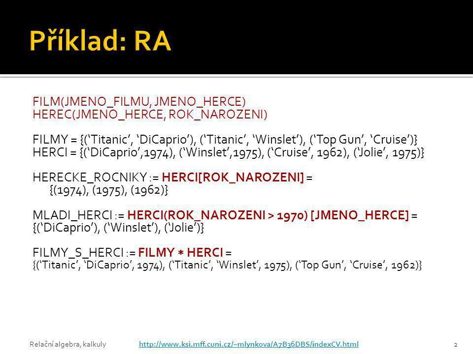 Příklad: RA FILM(JMENO_FILMU, JMENO_HERCE)