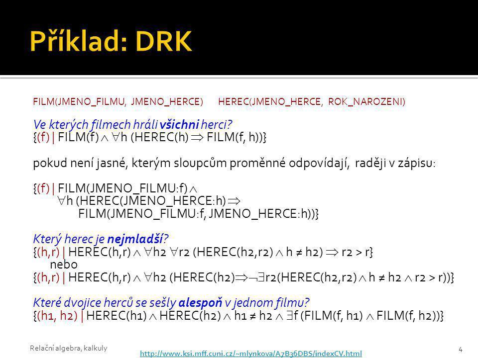 Příklad: DRK Ve kterých filmech hráli všichni herci