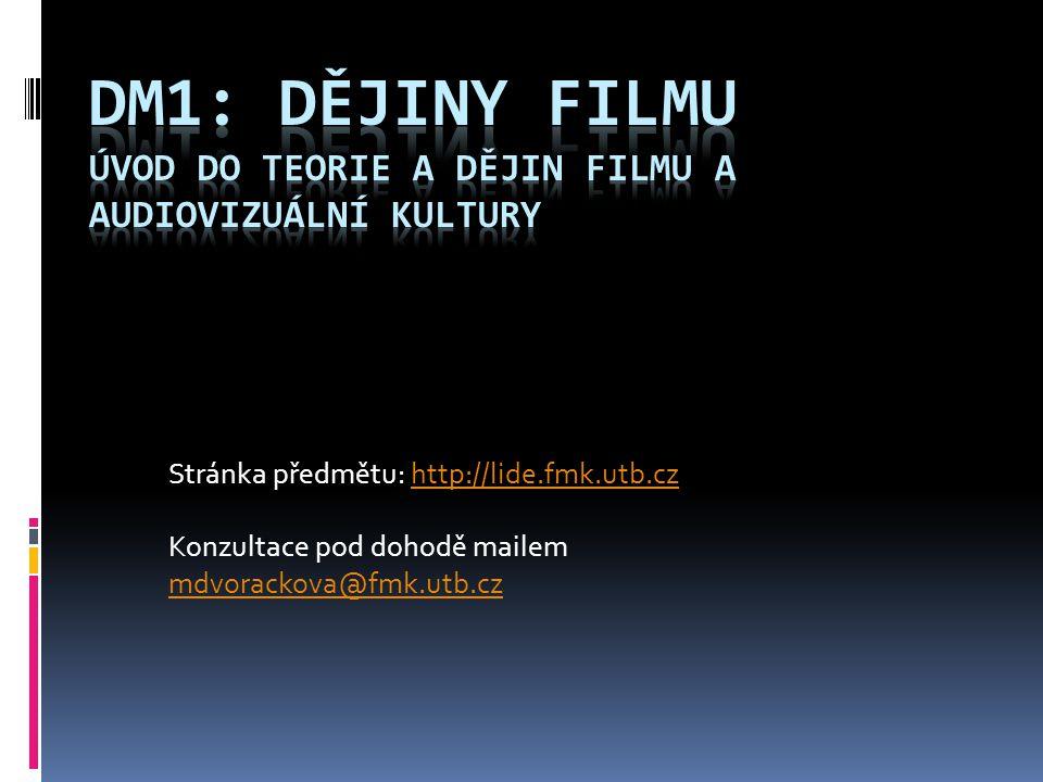 DM1: dějiny filmu Úvod do teorie a dějin filmu a audiovizuální kultury