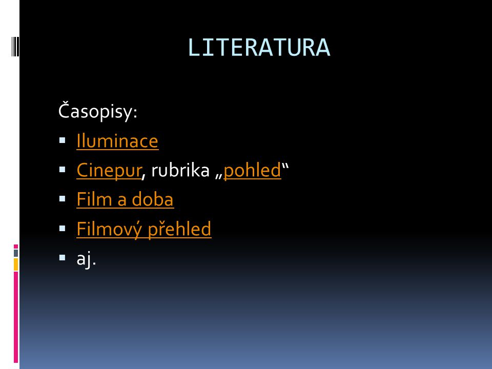 "LITERATURA Časopisy: Iluminace Cinepur, rubrika ""pohled Film a doba"