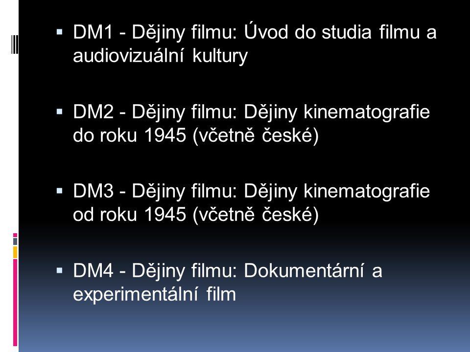 DM1 - Dějiny filmu: Úvod do studia filmu a audiovizuální kultury