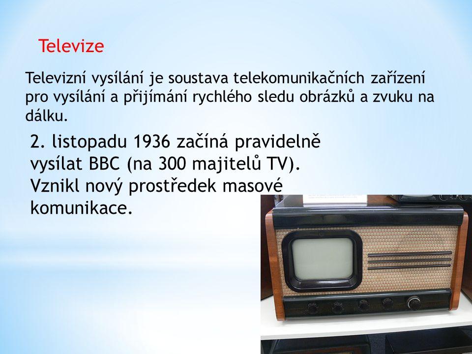 2. listopadu 1936 začíná pravidelně vysílat BBC (na 300 majitelů TV).