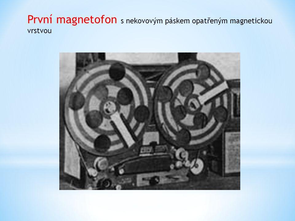 První magnetofon s nekovovým páskem opatřeným magnetickou vrstvou