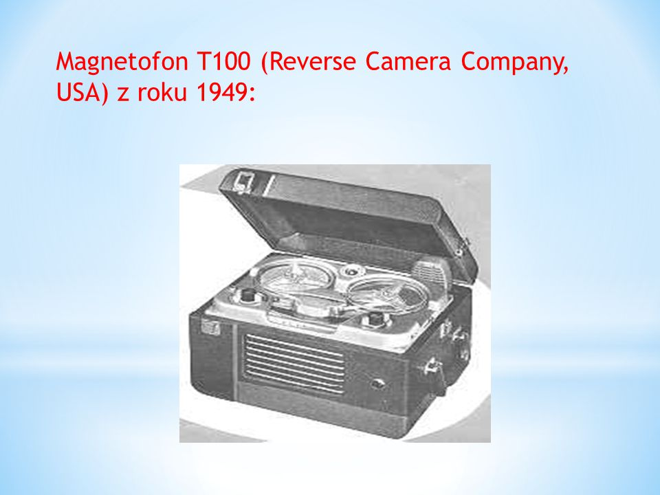 Magnetofon T100 (Reverse Camera Company, USA) z roku 1949: