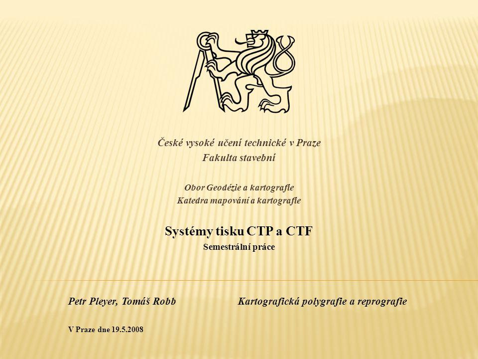 Systémy tisku CTP a CTF České vysoké učení technické v Praze