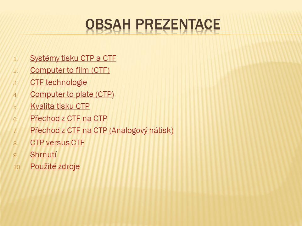 Obsah prezentace Systémy tisku CTP a CTF Computer to film (CTF)