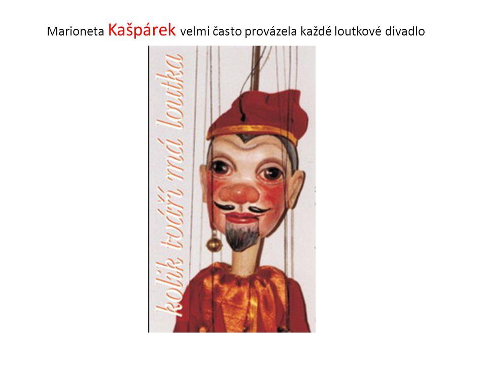 Marioneta Kašpárek velmi často provázela každé loutkové divadlo