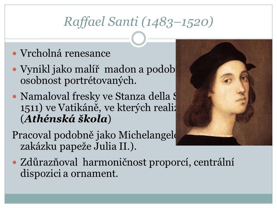 Raffael Santi (1483–1520) Vrcholná renesance