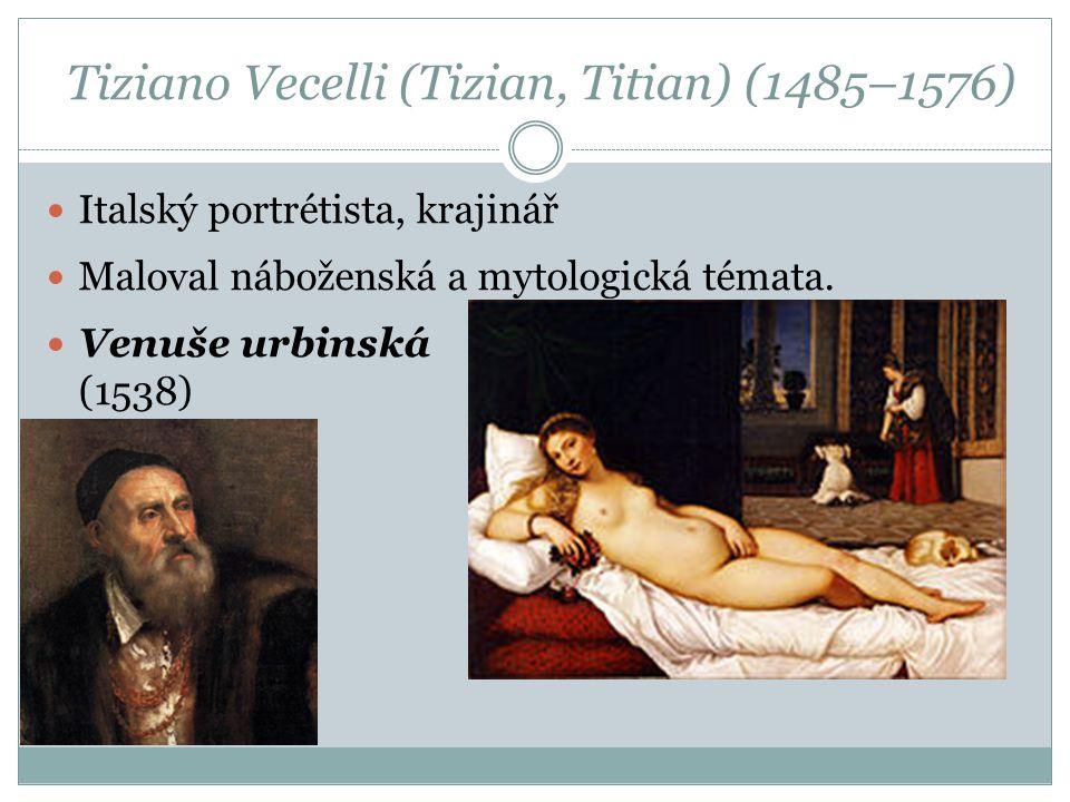 Tiziano Vecelli (Tizian, Titian) (1485–1576)