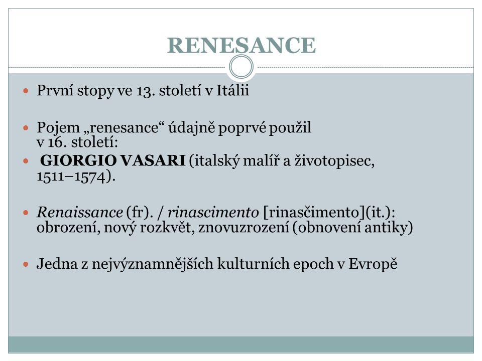 RENESANCE První stopy ve 13. století v Itálii