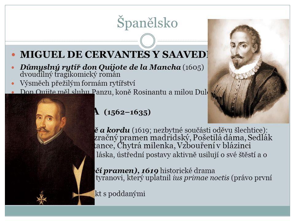Španělsko MIGUEL DE CERVANTES Y SAAVEDRA (1547–1616)