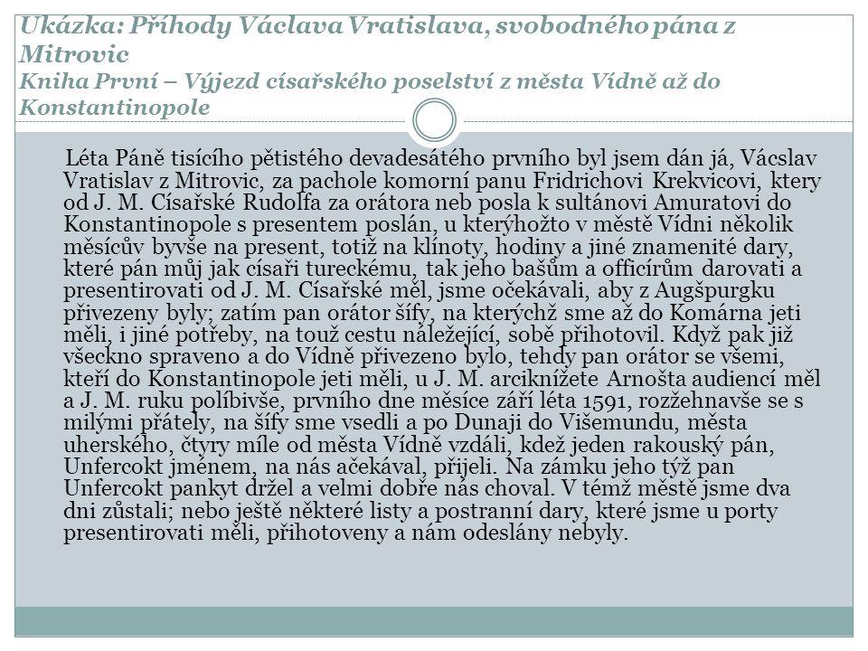 Ukázka: Příhody Václava Vratislava, svobodného pána z Mitrovic Kniha První – Výjezd císařského poselství z města Vídně až do Konstantinopole