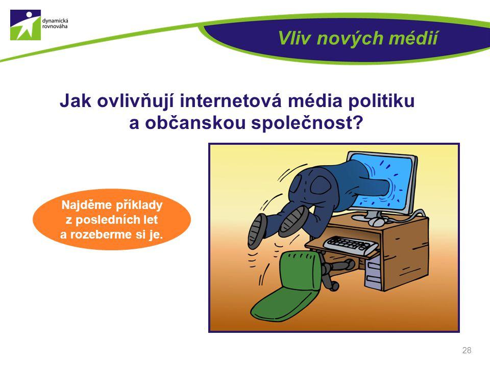 Jak ovlivňují internetová média politiku a občanskou společnost