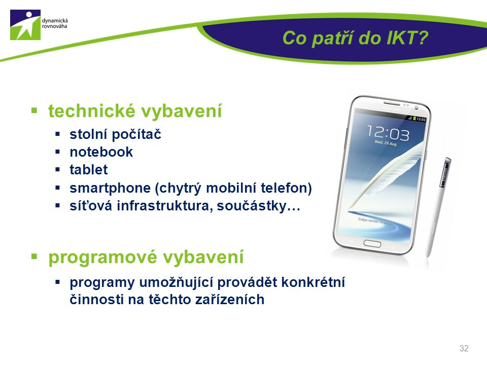 Co patří do IKT technické vybavení programové vybavení stolní počítač