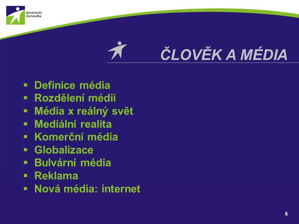 Člověk a média Definice média Rozdělení médii Média x reálný svět