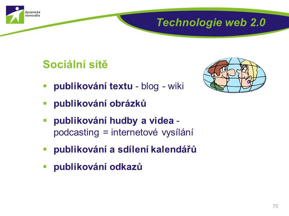 Technologie web 2.0 Sociální sítě publikování textu - blog - wiki