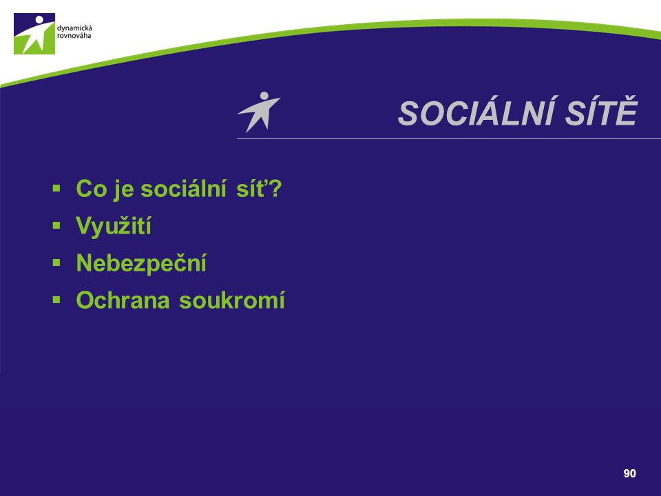 Sociální sítě Co je sociální síť Využití Nebezpeční Ochrana soukromí