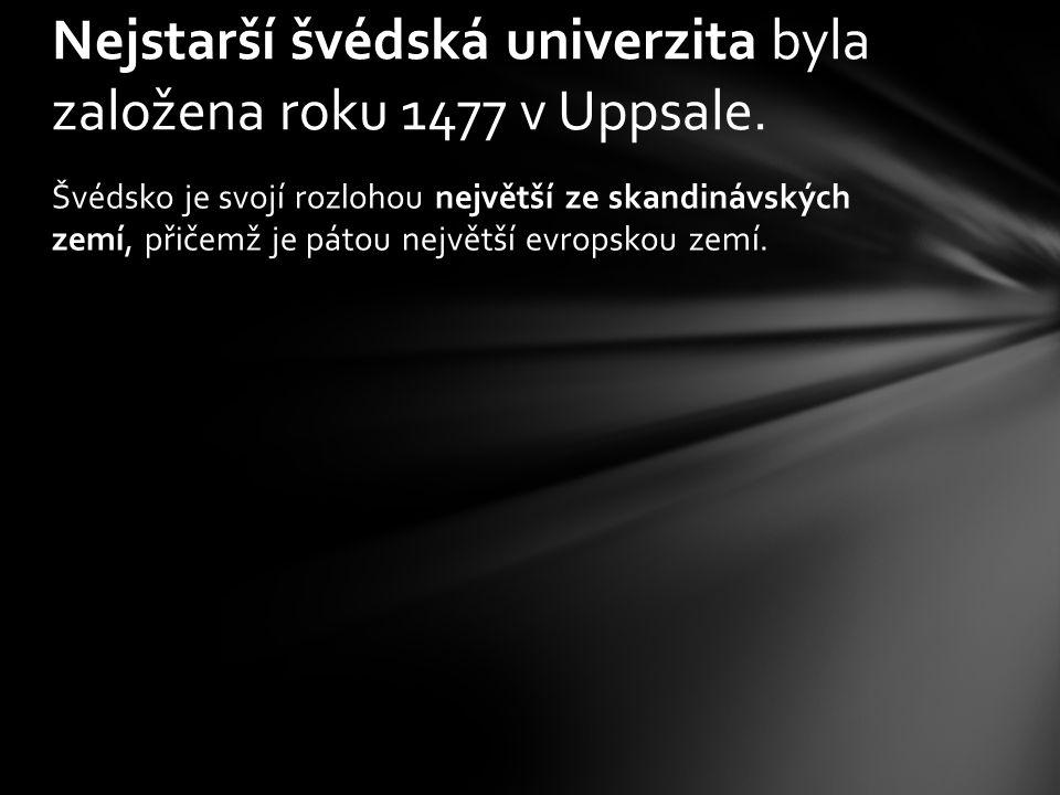 Nejstarší švédská univerzita byla založena roku 1477 v Uppsale.