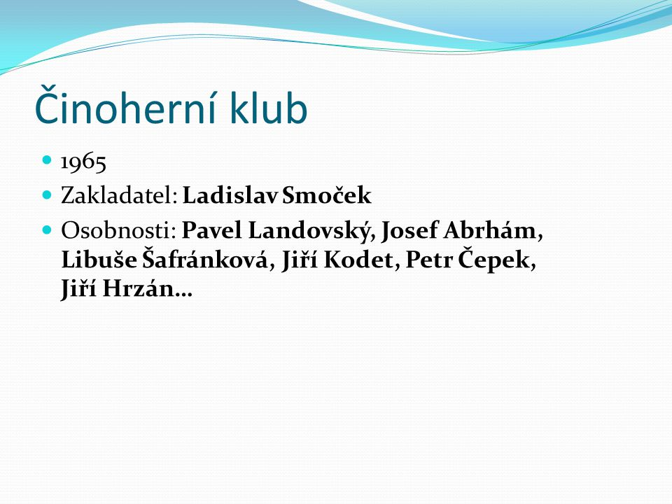 Činoherní klub 1965 Zakladatel: Ladislav Smoček