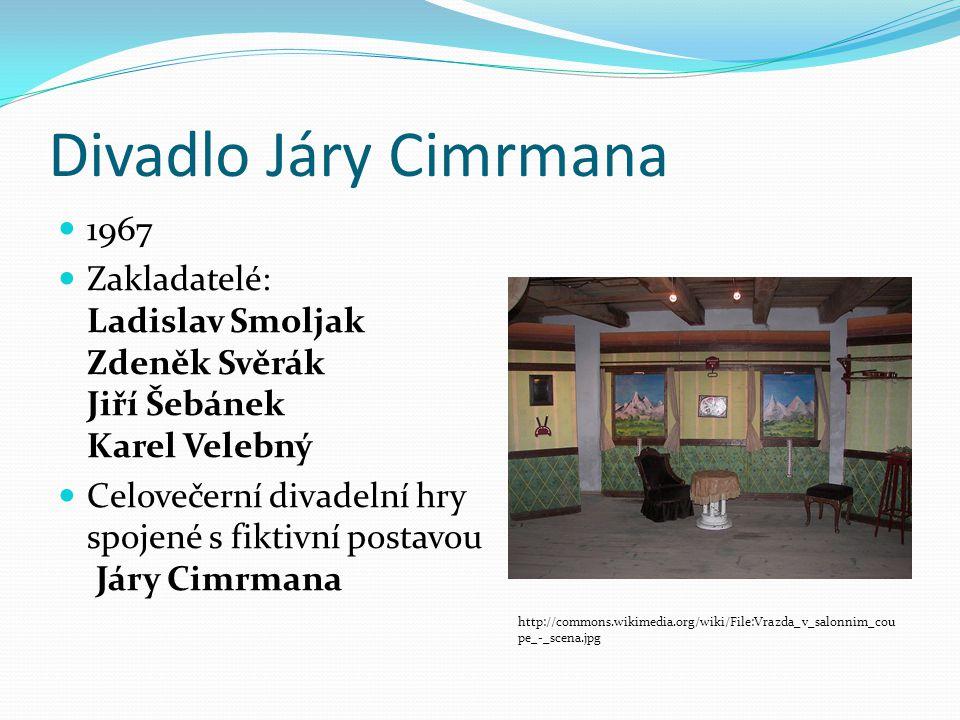 Divadlo Járy Cimrmana 1967. Zakladatelé: Ladislav Smoljak Zdeněk Svěrák Jiří Šebánek Karel Velebný.