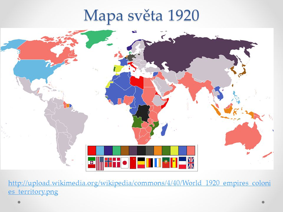 Mapa světa 1920 http://upload.wikimedia.org/wikipedia/commons/4/40/World_1920_empires_colonies_territory.png.