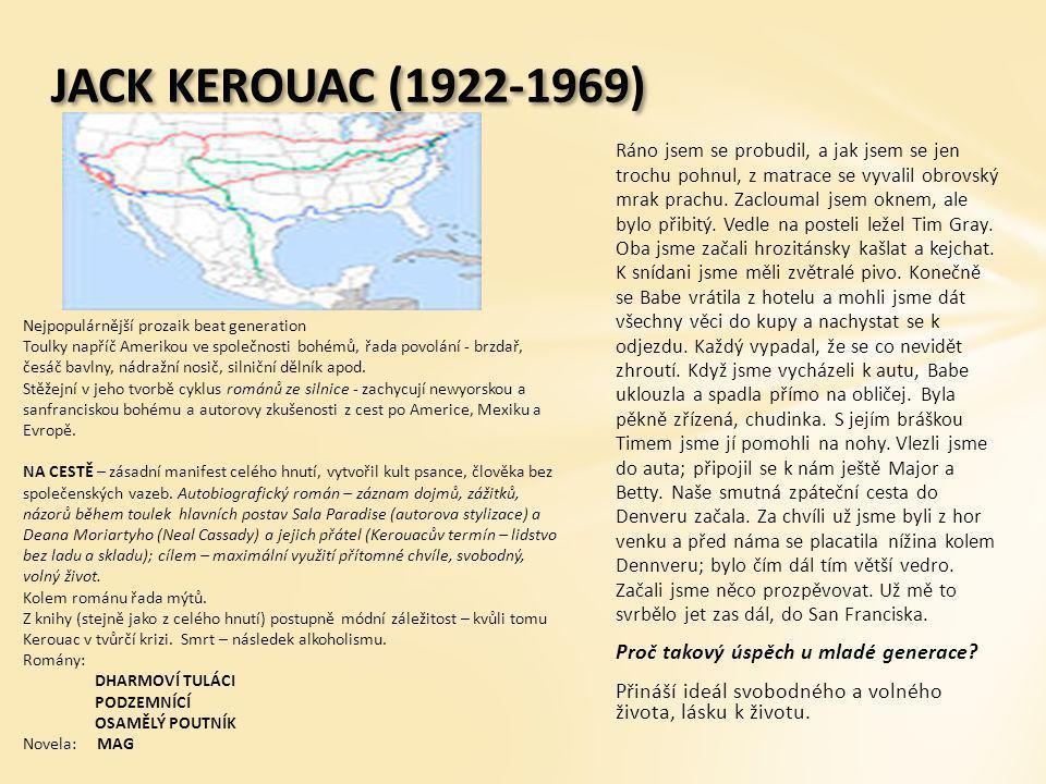 JACK KEROUAC (1922-1969) Proč takový úspěch u mladé generace