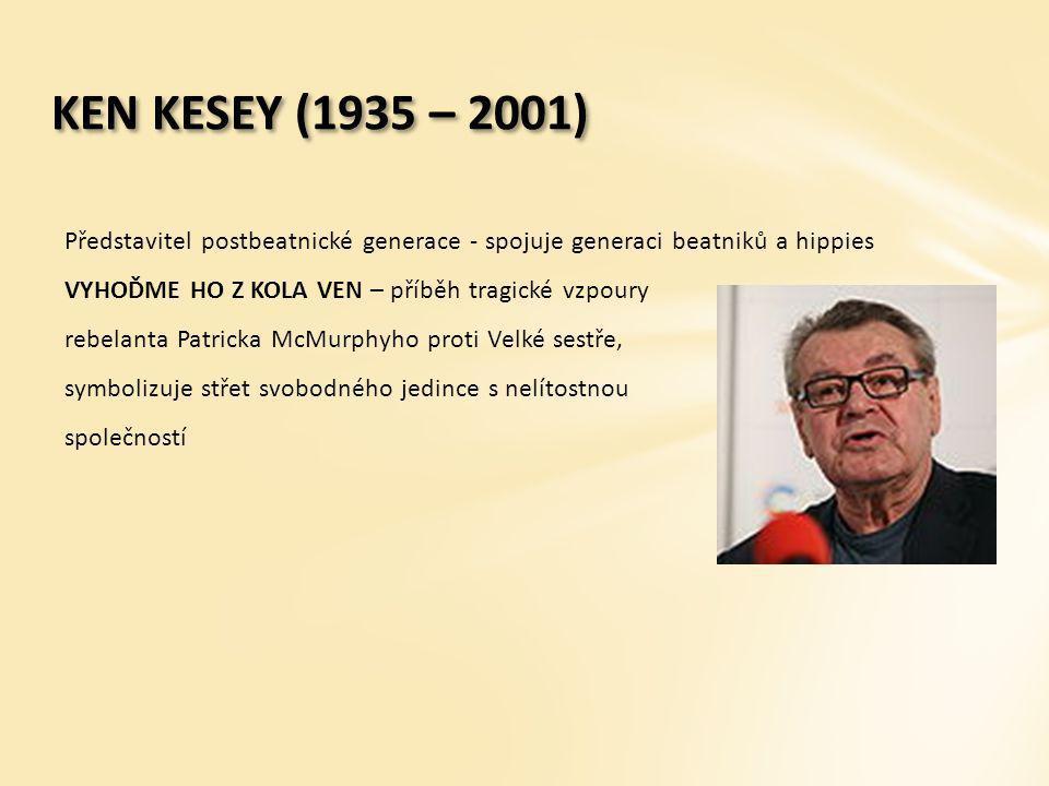 KEN KESEY (1935 – 2001)