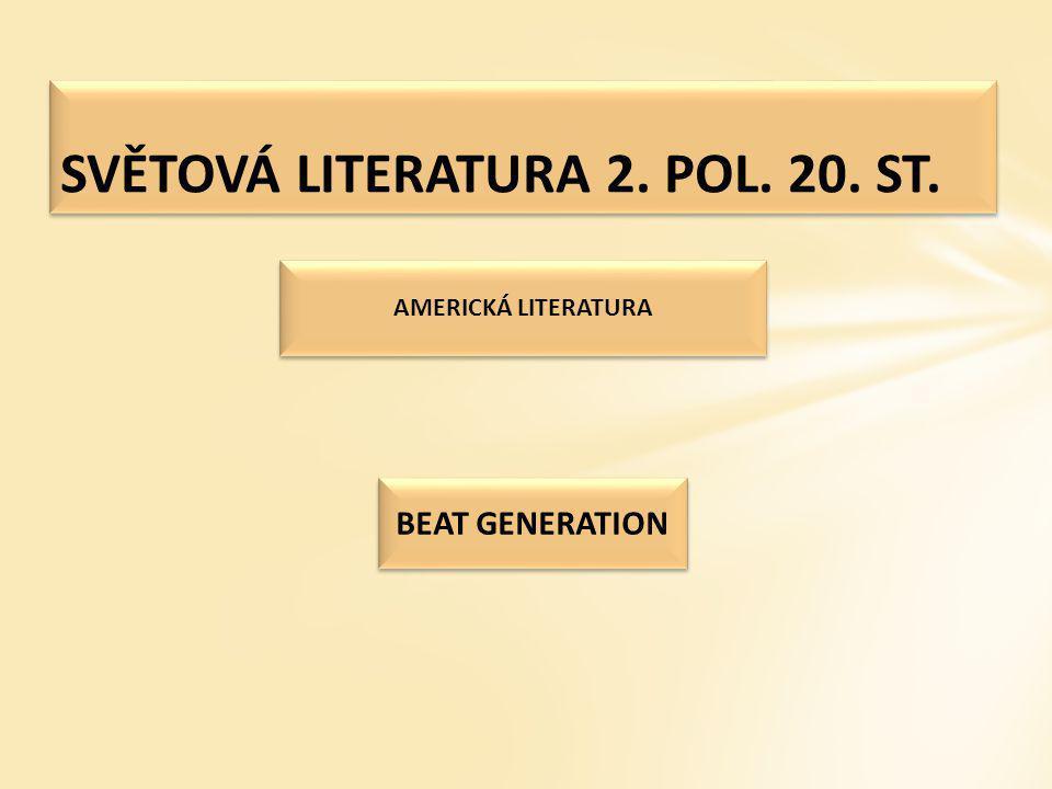 SVĚTOVÁ LITERATURA 2. POL. 20. ST.
