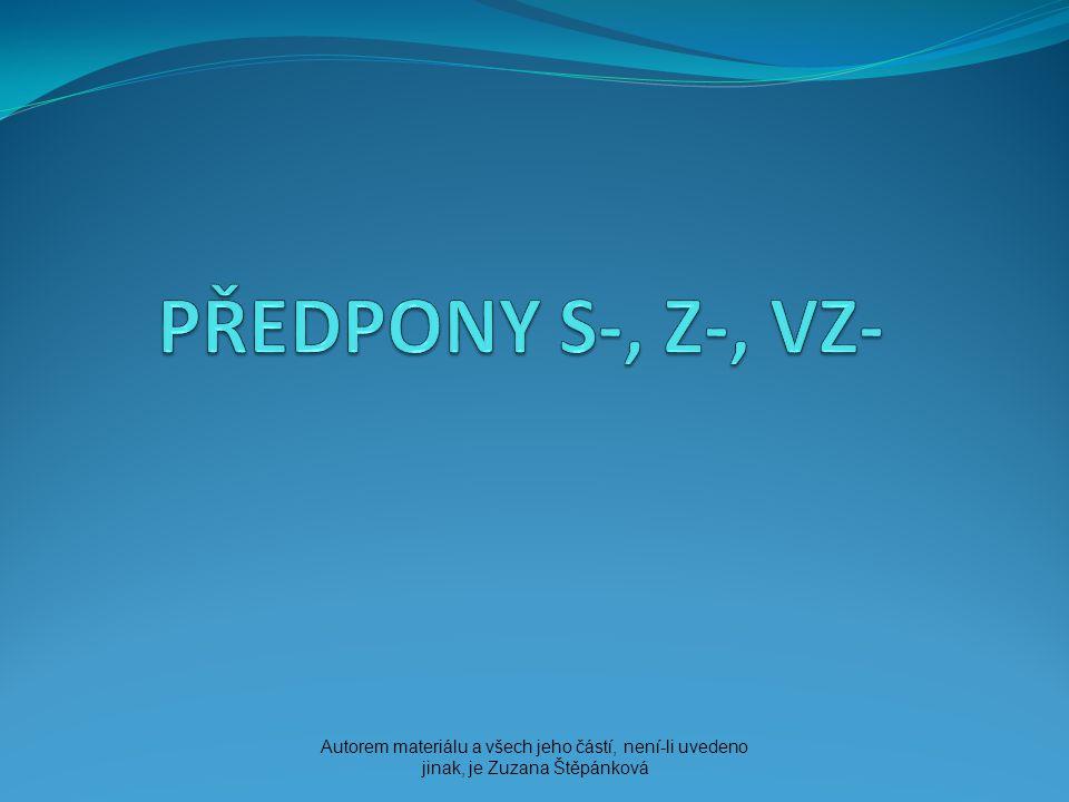 PŘEDPONY S-, Z-, VZ- Autorem materiálu a všech jeho částí, není-li uvedeno.