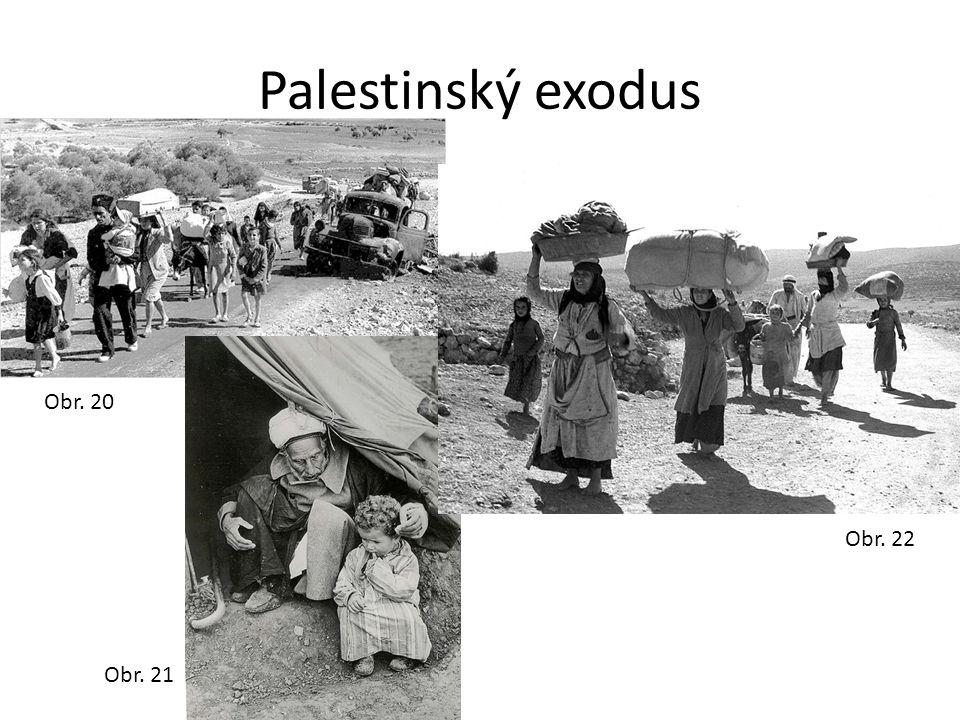Palestinský exodus Obr. 20 Obr. 22 Obr. 21