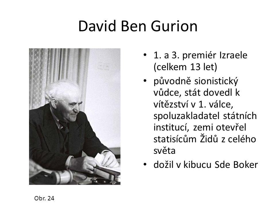 David Ben Gurion 1. a 3. premiér Izraele (celkem 13 let)