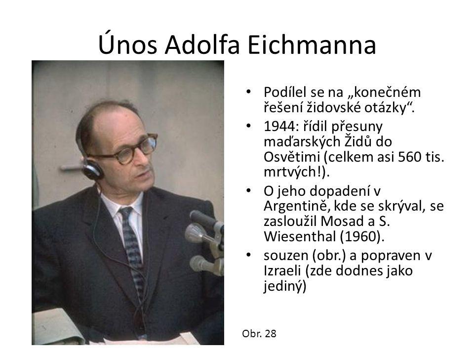 """Únos Adolfa Eichmanna Podílel se na """"konečném řešení židovské otázky ."""