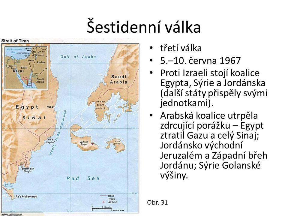 Šestidenní válka třetí válka 5.–10. června 1967