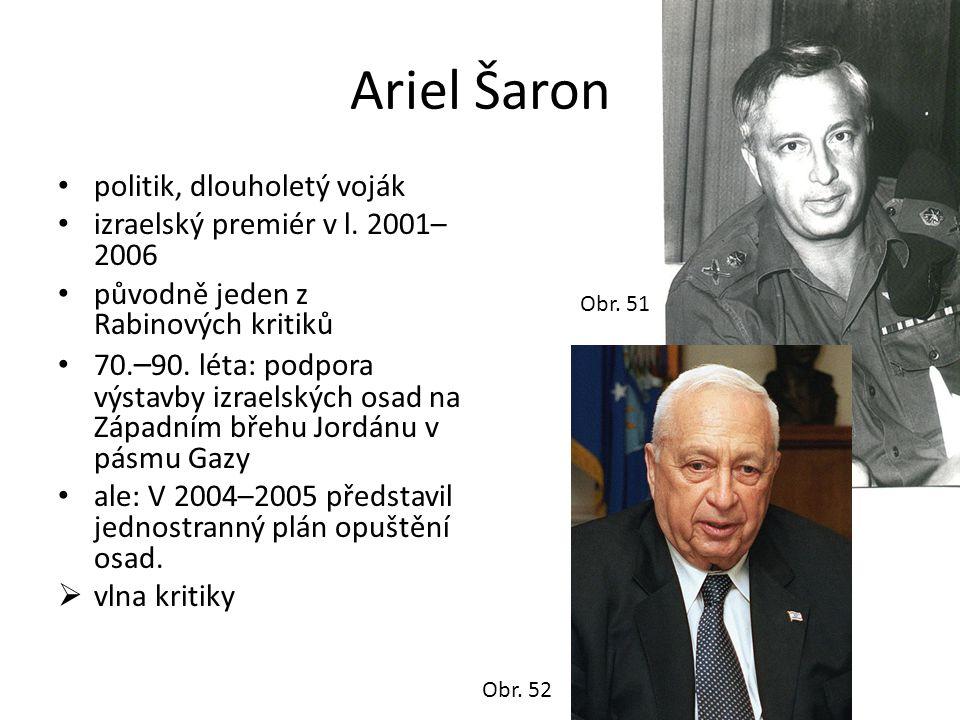 Ariel Šaron politik, dlouholetý voják izraelský premiér v l. 2001–2006