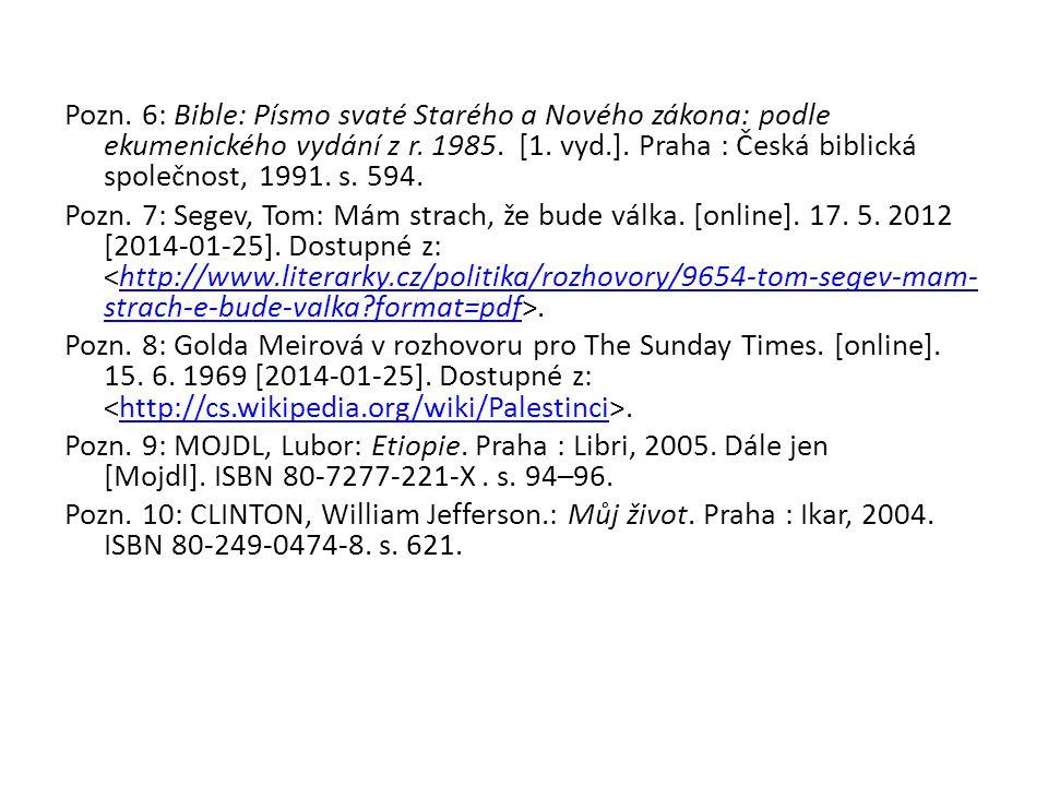 Pozn. 6: Bible: Písmo svaté Starého a Nového zákona: podle ekumenického vydání z r.