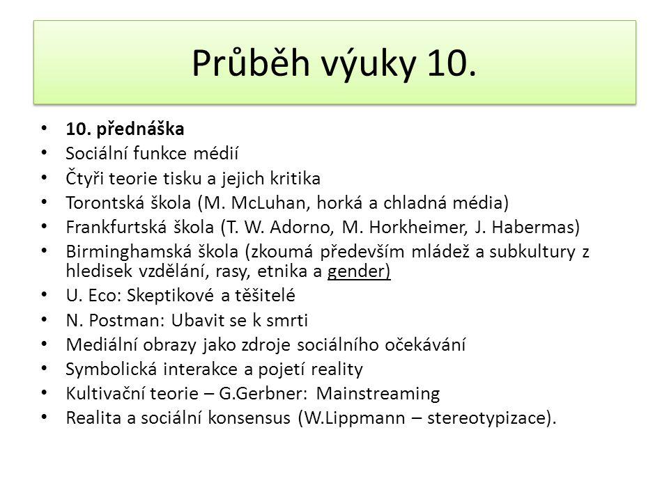 Průběh výuky 10. 10. přednáška Sociální funkce médií