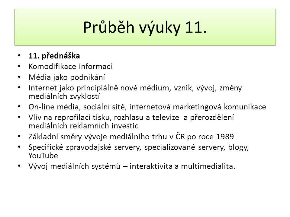 Průběh výuky 11. 11. přednáška Komodifikace informací