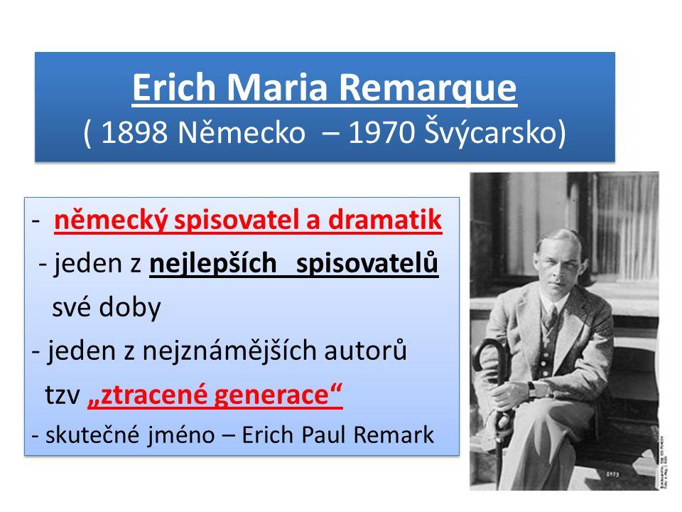 Erich Maria Remarque ( 1898 Německo – 1970 Švýcarsko)