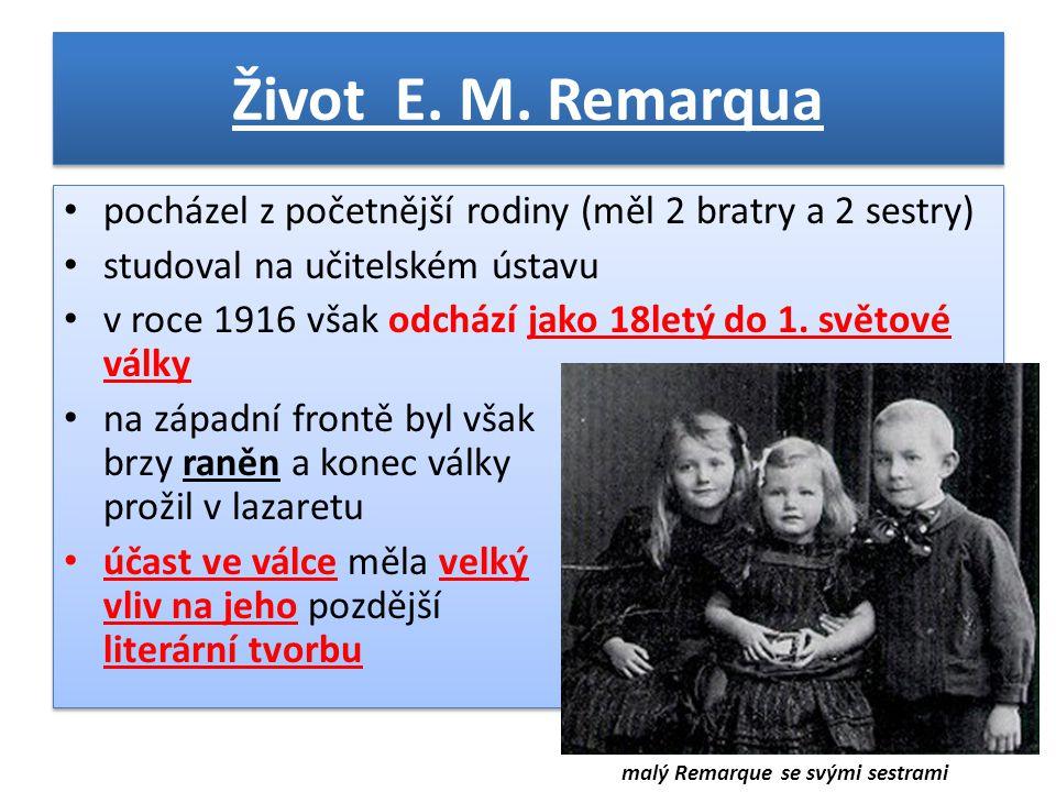 Život E. M. Remarqua pocházel z početnější rodiny (měl 2 bratry a 2 sestry) studoval na učitelském ústavu.