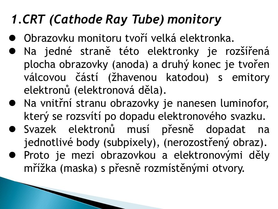CRT (Cathode Ray Tube) monitory