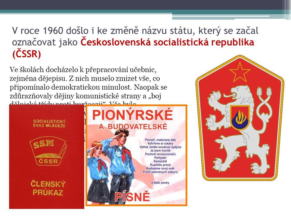 V roce 1960 došlo i ke změně názvu státu, který se začal označovat jako Československá socialistická republika (ČSSR)