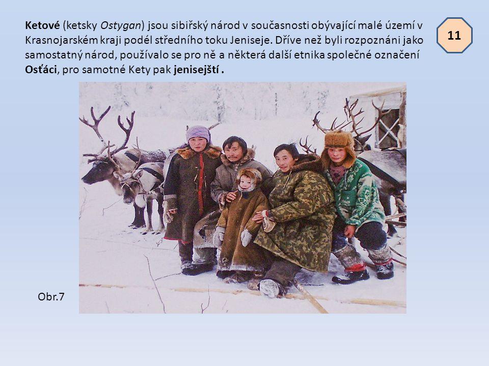 Ketové (ketsky Ostygan) jsou sibiřský národ v současnosti obývající malé území v Krasnojarském kraji podél středního toku Jeniseje. Dříve než byli rozpoznáni jako samostatný národ, používalo se pro ně a některá další etnika společné označení Osťáci, pro samotné Kety pak jenisejští .