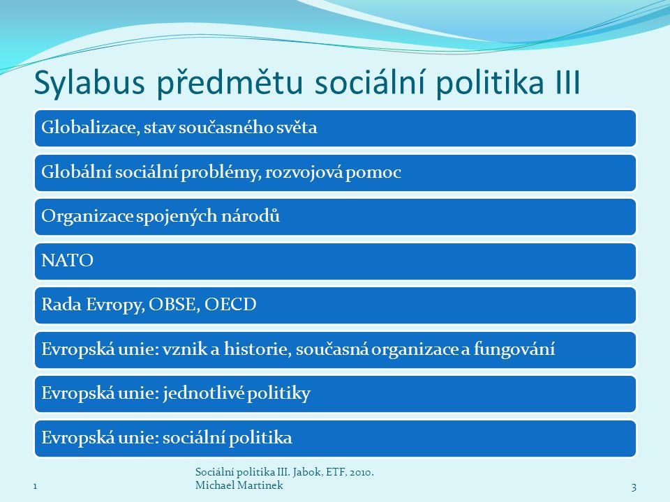 Sylabus předmětu sociální politika III