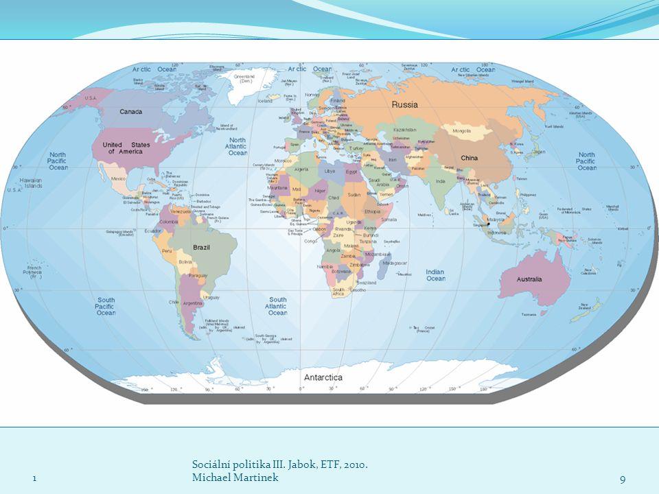 1 Sociální politika III. Jabok, ETF, 2010. Michael Martinek