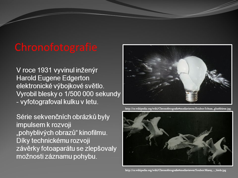 Chronofotografie V roce 1931 vyvinul inženýr Harold Eugene Edgerton