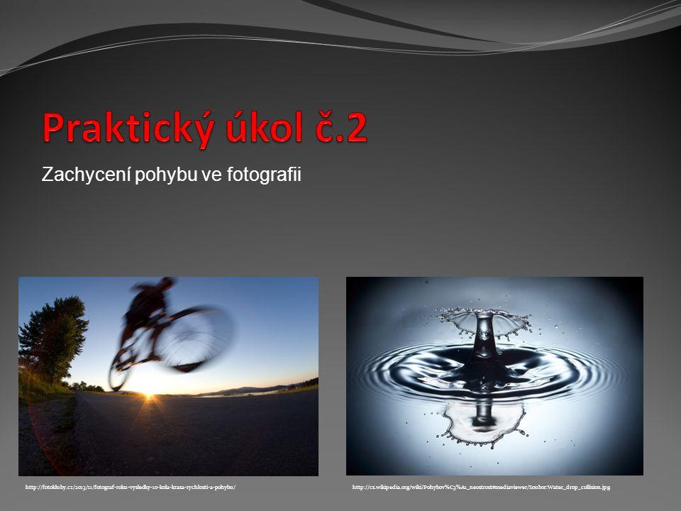 Praktický úkol č.2 Zachycení pohybu ve fotografii